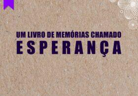 """""""Um livro de memórias chamado Esperança"""""""